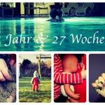 79 Wochen – 1 Jahr, 27 Wochen – Rückblick