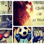 85 Wochen – 1 Jahr, 33 Wochen – Rückblick