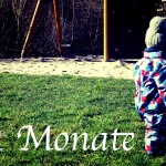 Kindlein 21 Monate = eine Bestandsaufnahme