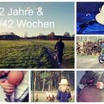 2 Jahre & 41/42 Wochen – Rückblick
